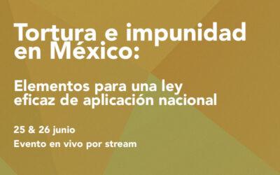 Tortura e impunidad en México: elementos para una ley eficaz de aplicación nacional