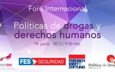 Foro Internacional: Políticas de Drogas y Derechos Humanos